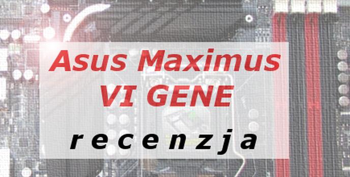 AROG Maximus VI Gene mocny zawodnik na Haswell`a