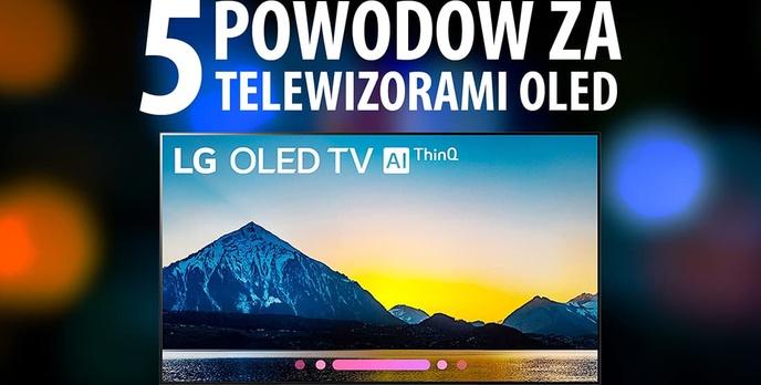 5 ZALET Telewizorów LG OLED