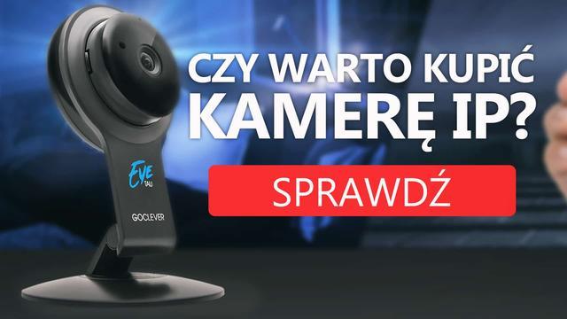 Czy Warto Kupić Kamerę IP? Najlepsze Zastosowanie Kamer IP