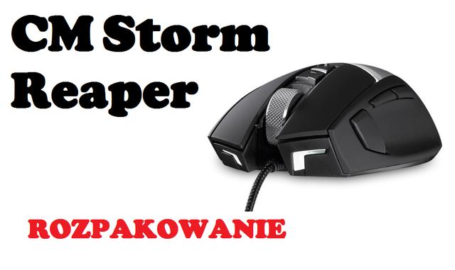 CM Storm Reaper [ROZPAKOWANIE]