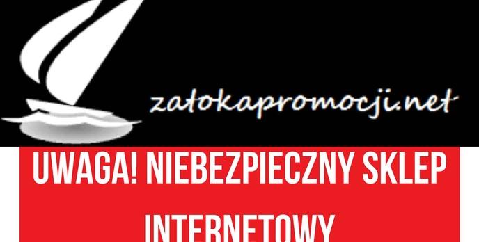 Uwaga na sklep internetowy zatokapromocji.net!