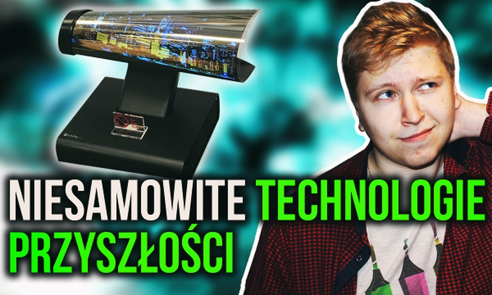 Niesamowite Technologie Przyszłości, Które Już Istnieją