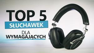 TOP 5 Słuchawek Dla Wymagających - Ranking + TEST
