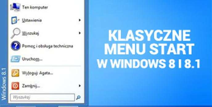 Klasyczne Menu Start w Windows 8 i 8.1