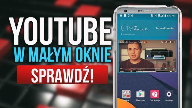 Jak Oglądać YouTube w Małym Oknie na Smartfonie