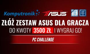 Złóż Komputer ASUS do 3500zł i Wygraj Go! 5. Edycja #PCChallenge