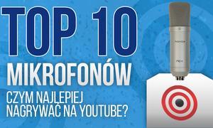Mikrofony – Czym Najlepiej Nagrywać na Youtube? Ranking TOP10 Mikrofonów!