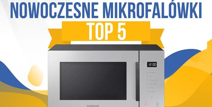 Jaka nowoczesna kuchenka mikrofalowa?  TOP 5 