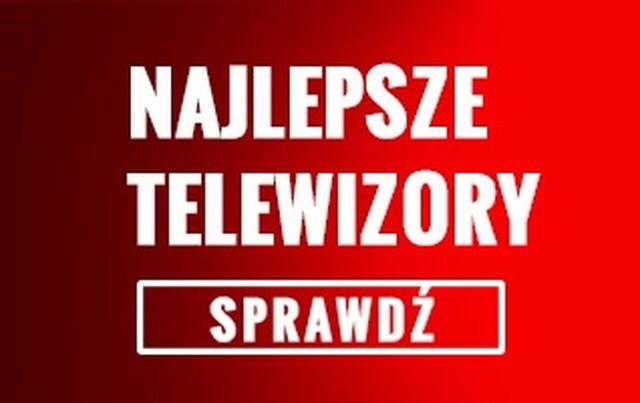 Okazje Cenowe - Telewizory w Promocji