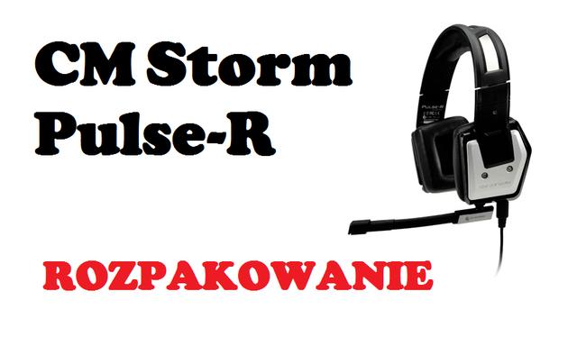 CM Storm Pulse-R [ROZPAKOWANIE]
