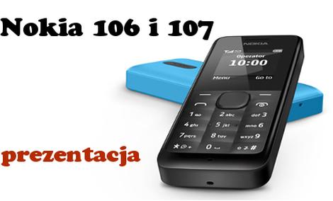 Klasyka wciąż w modzie? Nokia 106 i Nokia 107 Dual SIM - Prezentacja