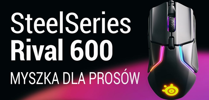 SteelSeries Rival 600 - Recenzja Myszki Dla Pro-Graczy