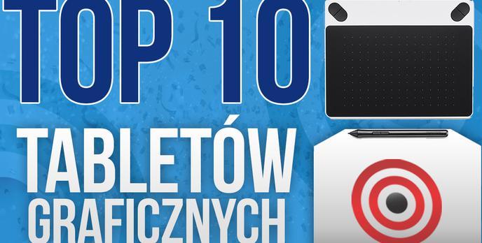 Tablety Graficzne – TOP 10 Najlepszych Tabletów Dla Amatorów