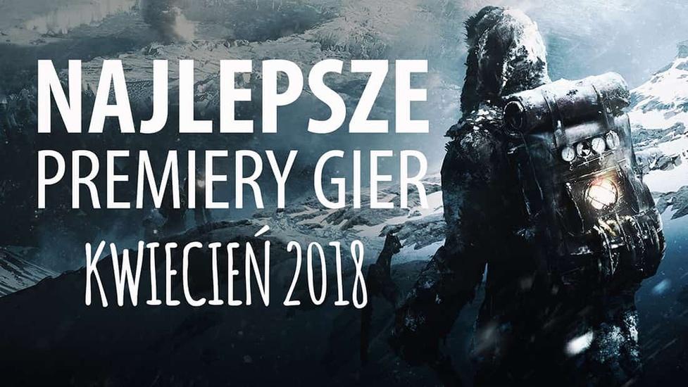 Najlepsze Premiery Gier Kwiecień 2018 – Skyrim VR, God of War, Frostpunk, Farm Manager 2018