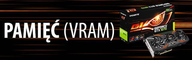Jak wybrać kartę graficzną - VRAM