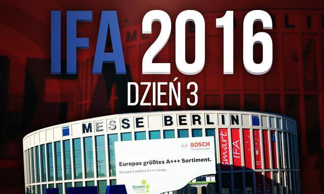 Relacja z Targów IFA 2016 - Dzień 3