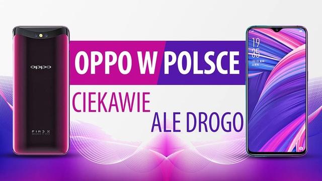 Oppo debiutuje w Polsce i prezentuje smartfony! Nowocześnie... ale drogo