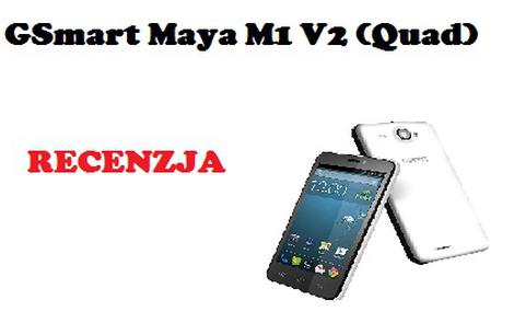 GSmart Maya M1 V2 [RECENZJA]