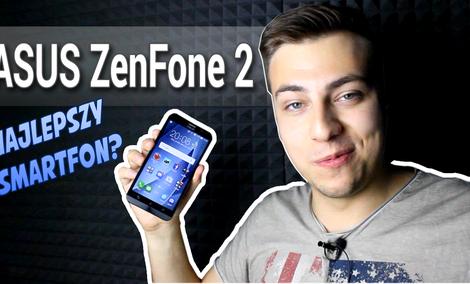 Asus ZenFone 2 - 5 Powodów, Dla Których to Najlepszy Smartfon 2015