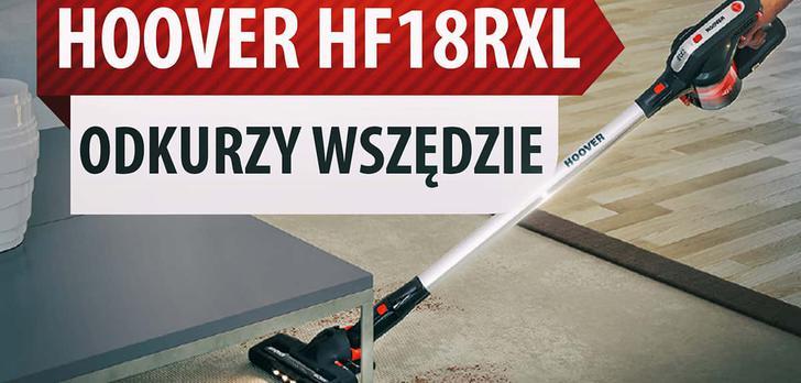 Test Odkurzacza Pionowego Hoover HF18RXL
