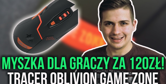 Myszka Dla Graczy za 120zł? Recenzja Tracer Oblivion (Game Zone)