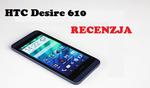 HTC Desire 610 - kolejny ciekawy smartfon od Tajwańczyków.