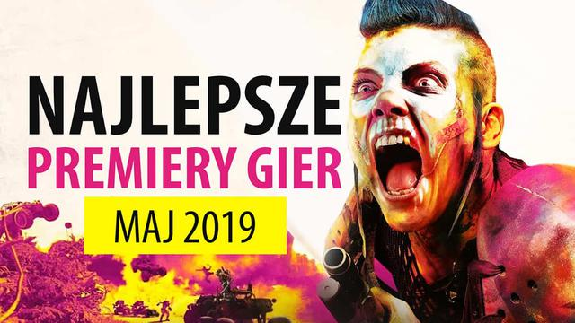 Najlepsze Premiery Gier Maj 2019 - RAGE 2, Total War: Three Kingdoms, Blood & Truth