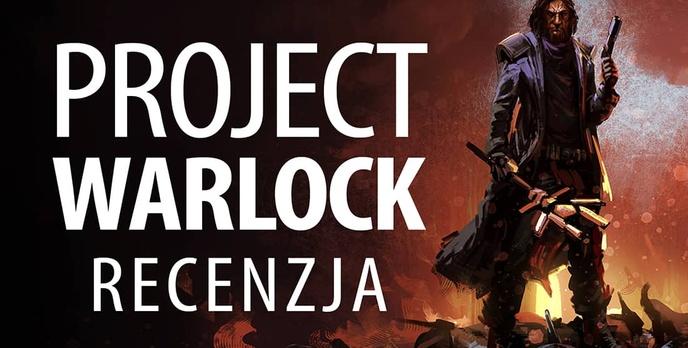 Recenzja Project Warlock - Udany powrót do lat 90