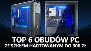 TOP 6 Obudów Komputerowych ze Szkłem Hartowanym do 300 zł
