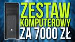 Zestaw Komputerowy z Intel Core i7 za 7000 zł