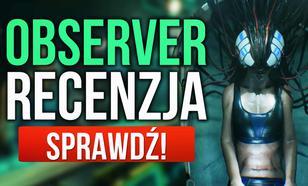Recenzja Observer - Cyberpunk po polsku!