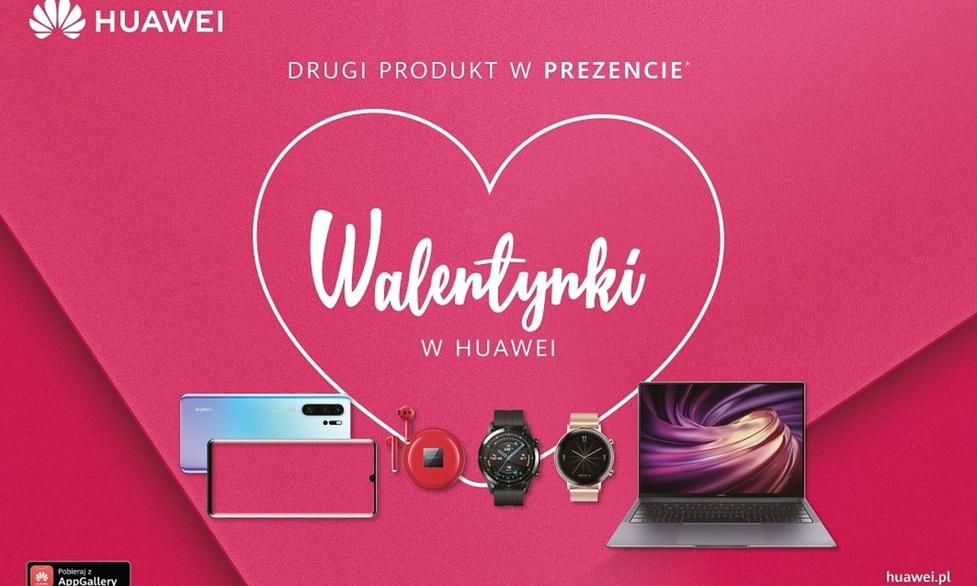 Huawei na Walentynki rozdaje swoje sprzęty
