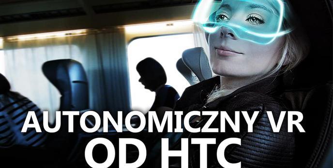 HTC Zrywa z Google i Prezentuje Autonomiczne Gogle VR