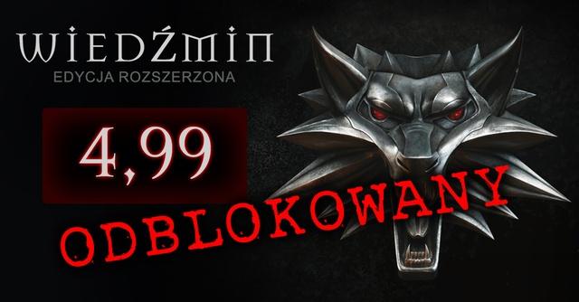 Wiedźmin w edycji rozszerzonej już odblokowany i dostępny za cenę 4,99 - ale tylko przez 12 godzin!
