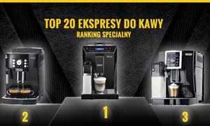 Ranking Specjalny TOP 20 - Jaki Ekspres do Kawy Kupić?