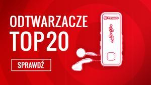 TOPowe Odtwarzacze Muzyczne - Zobacz TOP 20 Hitów