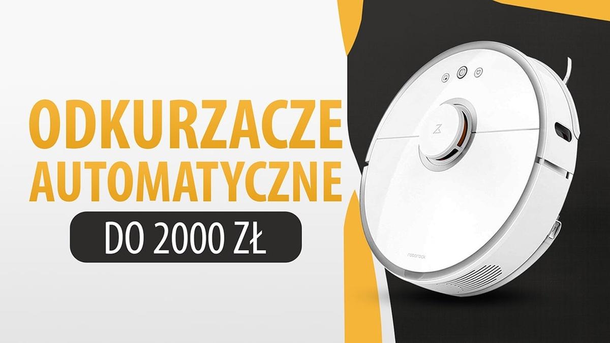 Porządne Odkurzacze automatyczne do 2000 zł  TOP 7 