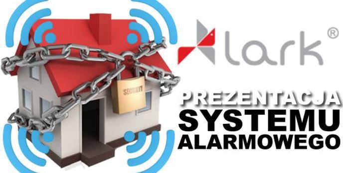 Lark Security System - Prezentacja Domowego Systemu Alarmowego