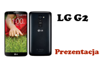 LG G2 [Prezentacja]