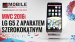 LG G5 z Aparatem Szerokokątnym MWC 2016