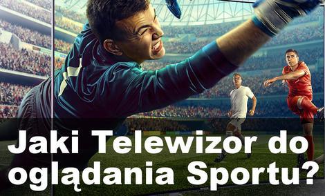 Na Jakim Telewizorze Najlepiej Oglądać Mecze Piłki Nożnej?