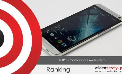 Top 5 Smartfonów z Androidem [Ranking Telefonów]