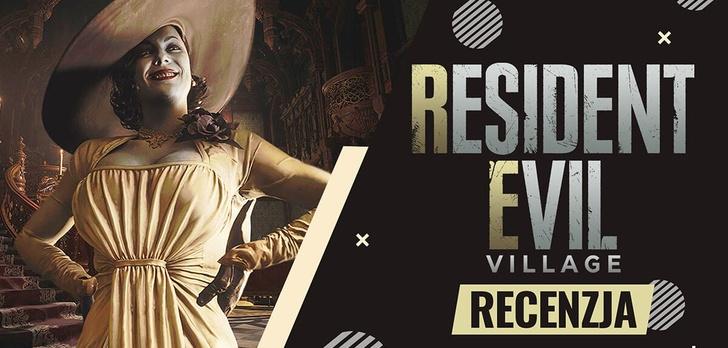 Recenzja Resident Evil Village - Wsi spokojna, wsi wesoła!