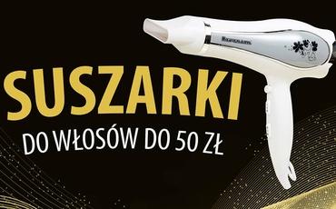 Jaka najtańsza suszarka do włosów do 50 zł? | TOP 10 |