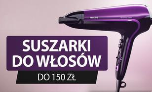 Suszarki do włosów do 150 zł  TOP 5 