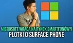 Microsoft Wraca na Rynek Smartfonów?! Plotki o Surface Phone