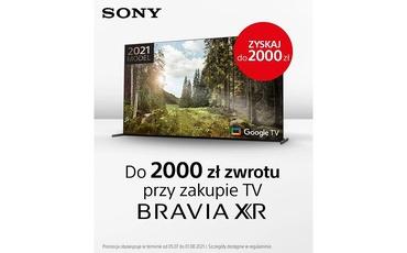 Wybierz telewizor Sony i ciesz się zwrotem gotówki do 2000 zł!