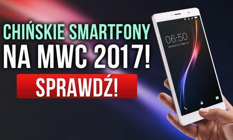 Chińskie Smartfony na MWC 2017!