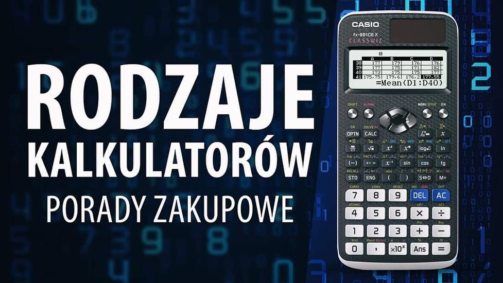 Jak kupić dobry kalkulator? Poradnik zakupowy dla studentów i nie tylko