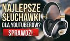 Najlepsze Słuchawki Dla Youtuberów? Zobacz Sprzęt Firmy Blue z IFA 2017